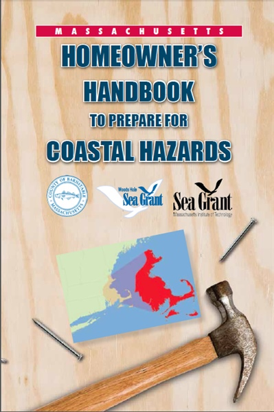 Massachusetts Homeowner's Handbook to Prepare for Coastal Hazards