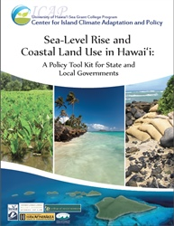 Sea-Level Rise and Coastal Land Use in Hawai'i: A Policy Toolkit for State and Local Governments