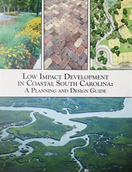 Low Impact Development in Coastal South Carolina: A Planning and Design Guide